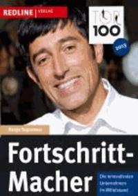 TOP 100: Fortschritt-Macher - Die innovativsten Unternehmen im Mittelstand.