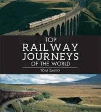 Anthony Lambert - Top Steam Railways of the World.