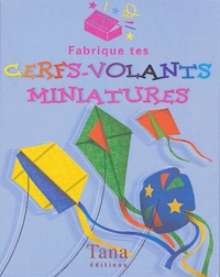 Top That! et Gary Kings - Fabrique tes cerfs-volants miniatures.