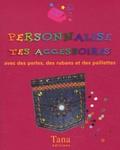 Top That! - Personnalise tes accessoires - Avec des perles, des rubans et des paillettes.