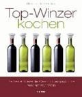 Top-Winzer kochen - Die besten Rezepte, Geschichten und Tipps rund um den Wein.
