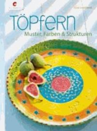 Töpfern - Muster, Farben & Strukturen.