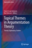 Frans H. van Eemeren - Topical Themes in Argumentation Theory - Twenty Exploratory Studies.