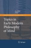 Jon Miller - Topics in Early Modern Philosophy of Mind.