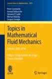 Topics in Mathematical Fluid Mechanics - Cetraro, Italy 2010, Editors: Hugo Beirão da Veiga, Franco Flandoli.
