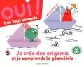 Topla et Julie Escoriza - Je crée des origamis et je comprends la géométrie.