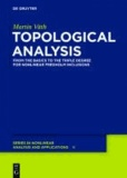 Topological Analysis - From the Basics to the Triple Degree for Nonlinear Fredholm Inclusions.