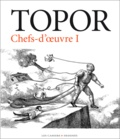 Topor - Chefs d'oeuvre - Tome 1.