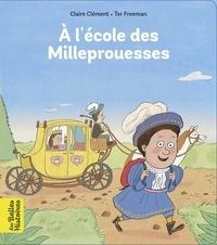 Tor Freeman et Claire Clément - L'école des Milleprouesses.