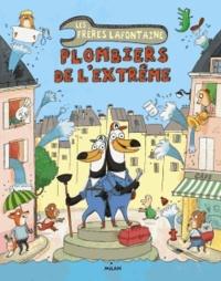 Tor Freeman - Les frères Lafontaine - Plombiers de l'extrême.