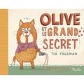 Tor Freeman - Olive et le grand secret.