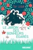 Tor Udall - Le Jardin des bonheurs égarés.