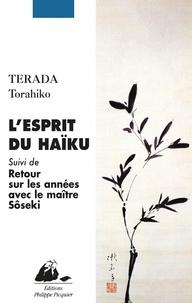 Torahiko Terada - L'esprit du Haïku - Suivi de Retour sur les années avec le maître Sôseki.