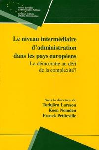 Torbjörn Larsson et Koen Nomden - Le niveau intermédiaire d'administration dans les pays européens - La démocratie au défi de la complexité?.
