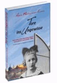 Tore ins Ungewisse - Vom Leben einer deutschen Frau in einem fernen Land (1928 - 1960).