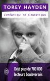 Torey Hayden - L'enfant qui ne pleurait pas.