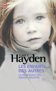 Torey Hayden - Les enfants des autres - La souffrance des enfants meurtris.