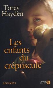 Torey Hayden - Les enfants du crépuscule.