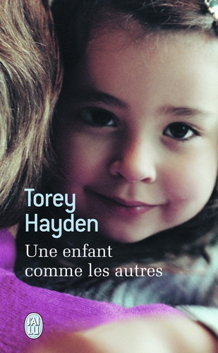 Torey Hayden - Une enfant comme les autres.