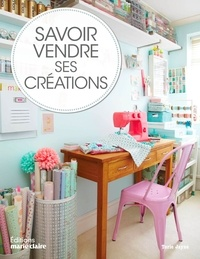 Deedr.fr Savoir vendre ses créations - Comment vendre vos créations, chez vous, sur Internet et en boutique Image