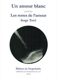 Torri Serge - Un amour blanc.