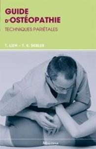 Torsten Liem et Tobias-K Dobler - Guide d'ostéopathie - Techniques pariétales.