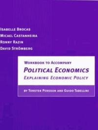 Torsten Persson - Political Economics: Explaining Economic Policy: Workbook.