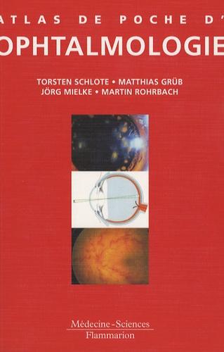 Torsten Schlote et Matthias Grüb - Atlas de poche d'ophtalmologie.