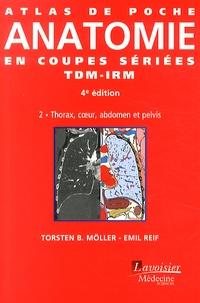 TorstenB. Möller et Emil Reif - Atlas de poche d'anatomie en coupes sériées TDM-IRM - Volume 2, Thorax, coeur, abdomen et pelvis.