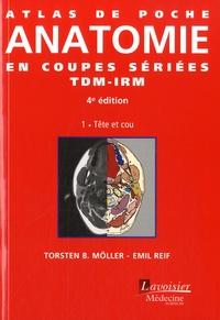 TorstenB. Möller et Emil Reif - Atlas de poche d'anatomie en coupes sériées TDM-IRM - Volume 1, Tête et cou.