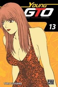 Téléchargement des manuels électroniques Young GTO ! Tome 13 en francais 9782811641481 par Tôru Fujisawa