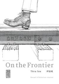 Tôru Izu - On the Frontier.