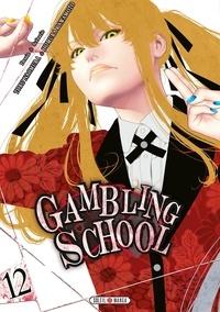 Toru Naomura et Homura Kawamoto - Gambling School Tome 12 : .