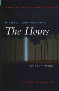 Tory Young - Michael Cunningham's The Hours - A Reader's Guide.