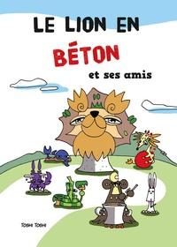 Toshi Toshi - Le lion en béton et ses amis.