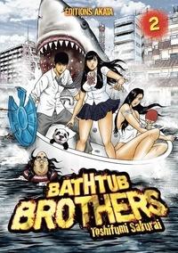 Toshifumi Sakurai - Bathtub Brothers Tome 2 : .