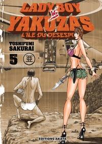 Toshifumi Sakurai - Lady Boy vs Yakuzas Tome 5 : .