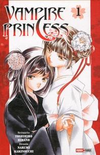 Toshihiro Hirano et Narumi Kakinouchi - Vampire Princess Tome 1 : .