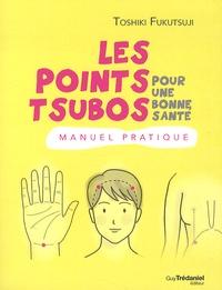 Les points tsubo pour une bonne santé - Manuel pratique.pdf