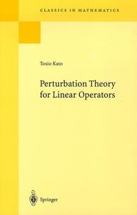 Tosio Kato - Perturbation Theory for Linear Operators.