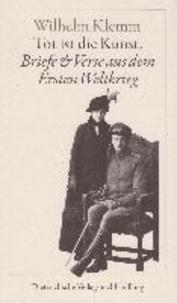 Tot ist die Kunst - Briefe und Verse aus dem Ersten Weltkrieg.