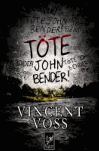 Töte John Bender!.