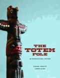Totem Pole - An Intercultural History.