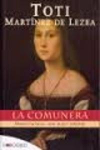 Toti Martinez de Lezea - La comunera - Maria Pacheco, una mujer rebelde.