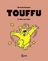Martin Berthommier - Touffu, Tome 01 - Le chien sans chaîne.