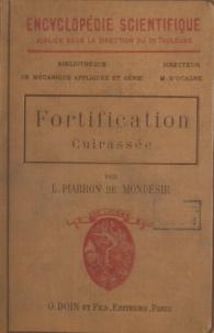 Toulouse et Lucien-Jean-Frédéric Piarron de Mondésir - Fortification cuirassée.