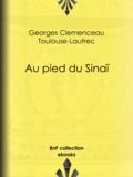 Toulouse Lautrec et Georges Clemenceau - Au pied du Sinaï.