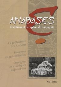 Nicole Belayche et Germaine Aujac - Anabases N° 3, 2006 : La préhistoire des anciens.