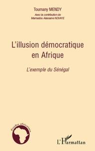 Toumany Mendy - L'illusion démocratique en Afrique - L'exemple du Sénégal.