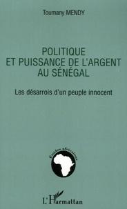 Histoiresdenlire.be Politique et puissance de l'argent au Sénégal - Les désarrois d'un peuple innocent Image